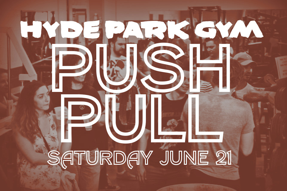 HYDE PARK GYM 2014 POWERLIFTING PUSH PULL